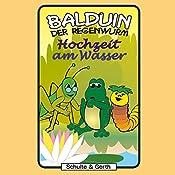 Hochzeit am Wasser (Balduin der Regenwurm 6) | Sabine Fischer, Tim Thomas