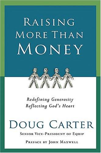 Raising More Than Money: Redefining Generosity, Reflecting God's Heart