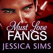 Must Love Fangs: Midnight Liaisons Series, Book 3 | Jessica Sims