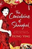 The Concubine of Shanghai by Hong Ying front cover