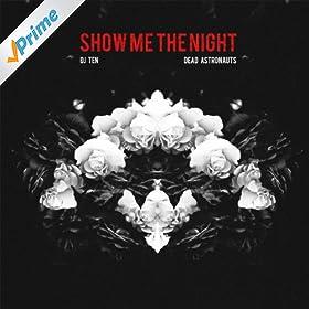 Amazon.com: Show Me the Night (feat. Dead Astronauts): DJ ...