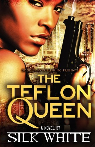 By Silk White The Teflon Queen (1st First Edition) - 1st White Queen