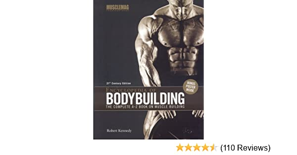 Encyclopedia of Bodybuilding: The Complete A-Z Book on