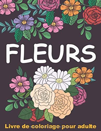 Livre De Coloriage Pour Adulte Fleurs Livre De Coloriage Facile Dessins Motifs Relaxants Et Anti Stress French Edition Meza Art Roy 9798643474821 Amazon Com Books