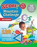 SCORE! Mountain Challenge Math Workbook, Grade K/1 (Ages 5-7), Kaplan Publishing Staff and Kaplan, 1419594664