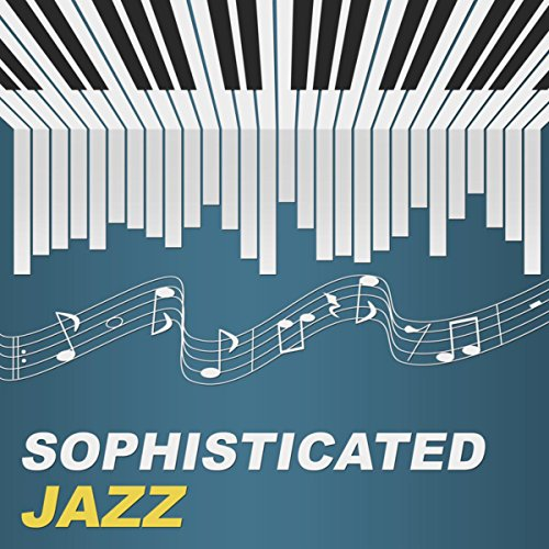 sophisticated jazz jazz night sounds for melancholy day, ambientsophisticated jazz \u2013 jazz night sounds for melancholy day, ambient instrumental piano, sadness,