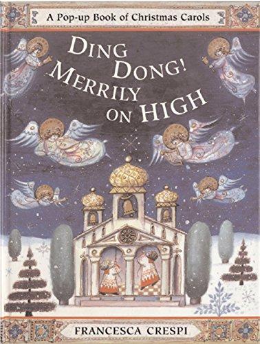 Christmas Merrily Carols Dong On Ding High (Ding Dong! Merrily on High (A Pop-up Book of Christmas Carols))