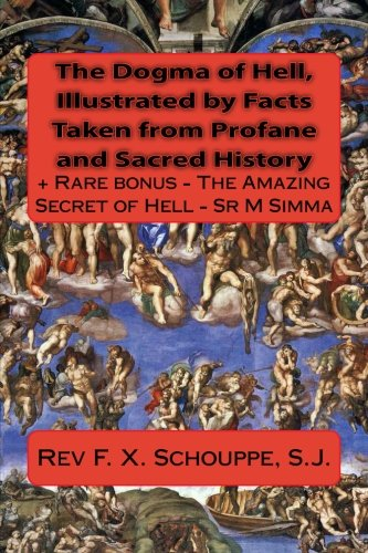 The Dogma of Hell, Illustrated by Facts Taken from Profane and Sacred History