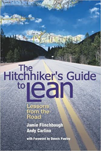 Amazon the hitchhikers guide to lean lessons from the road amazon the hitchhikers guide to lean lessons from the road ebook jamie flinchbaugh andy carlino dennis pawley kindle store fandeluxe Images