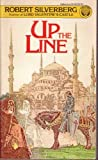 Up the Line, Robert A. Silverberg, 0345325850