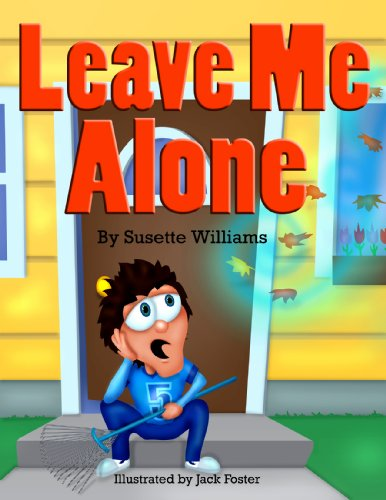 Leave Me Alone (Rhyming Picture Books, Early Readers, Seasons: Fall) by [Williams, Susette]