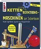 Kettenreaktions-Maschinen zum Selberbauen: Absolut abgefahrene Apparate aus Alltagsmaterialien