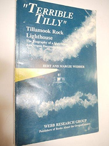 (Terrible Tilly: An Oregon Documentary : the Biography of a Light House (Tillamook Rock Lighthouse : The Biography of a Lighthouse : An Oregon Documentary))