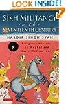 Sikh Militancy in the Seventeenth Cen...