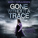 Gone Without a Trace | Mary Torjussen