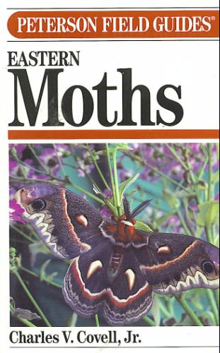 A Field Guide to Moths:  Eastern North America (Peterson Field Guide Series) - Book #30 of the Peterson Field Guides