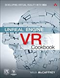 Unreal Engine VR Cookbook: Developing Virtual Reality with UE4 (Game Design)