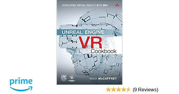 Amazon com: Unreal Engine VR Cookbook: Developing Virtual