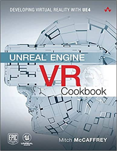 Amazon unreal engine vr cookbook developing virtual reality unreal engine vr cookbook developing virtual reality with ue4 game design 1st edition malvernweather Images