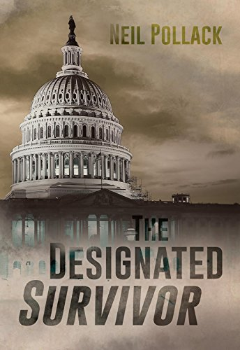 The Designated Survivor Kindle Edition By Neil Pollack Mystery