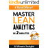 Cheat Sheet: Master Lean Analytics...in 2 Minutes - The Simple and Useful Summary for Anyone Tracking Data and Results