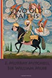 Two Old Faiths, J. Mitchell and William Muir, 1500213802