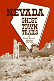 img - for Nevada Ghost Town Trails book / textbook / text book