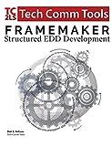 FrameMaker - Structured EDD Development: Updated for 2017 Release (Structured FrameMaker Training)