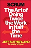 [By JEFF SUTHERLAND ] Scrum: The Art of Doing Twice the Work in Half the Time (Paperback)【2018】 by JEFF SUTHERLAND (Author) (Paperback)