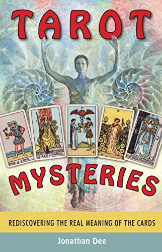 Tarot mysteries rediscovering the real meaning of the cards tarot mysteries rediscovering the real meaning of the cards by dee jonathan fandeluxe