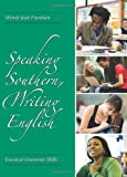 Speaking Southern, Writing English : Essential Grammar Skills, Frandsen, Wendy Jean, 159460553X