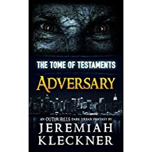 Adversary: An OUTER HELLS Dark Urban Fantasy (OUTER HELLS - The Tome of Testaments Book 1)