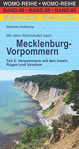 Mit dem Wohnmobil nach Mecklenburg-Vorpommern: Teil 2: Vorpommern mit den Inseln Rügen und Usedom (Womo-Reihe) Taschenbuch – 1. Februar 2017 Stefanie Holtkamp 3869038810 Wanderführer Reisebeschreibung