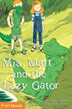 img - for Mia, Matt and the Lazy Gator (Formac First Novels (Paperback)) by Annie Langlois (2011-04-06) book / textbook / text book