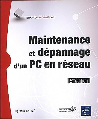Livres gratuits Maintenance et dépannage d'un PC en réseau (5ième édition) epub pdf