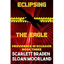 Eclipsing The Eagle: Providence in Ecuador Book Three