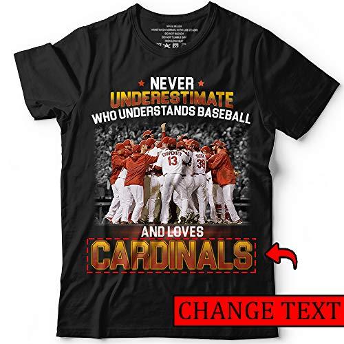 (Never Underestimate Baseball Loves Cardinals Change Team Customized Handmade T-Shirt Hoodie/Long Sleeve/Tank Top/Sweatshirt)