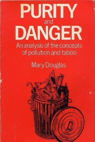 Purity and Danger An Analysis of the Concepts of Pollution and Taboo