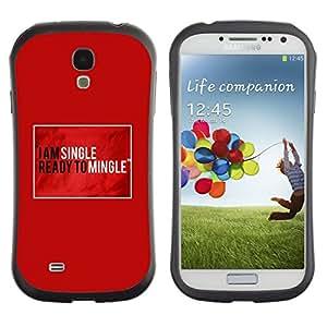 Suave TPU GEL Carcasa Funda Silicona Blando Estuche Caso de protección (para) Samsung Galaxy S4 I9500 / CECELL Phone case / / Single Ready Mingle Quote Funny Love /