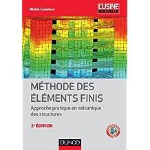 Méthode des éléments finis - 2e éd. : Approche pratique en mécanique des structures (Mécanique et matériaux) (French Edition)