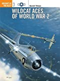 003: Wildcat Aces of World War 2 (Aircraft of the Aces)