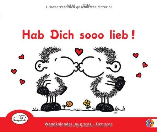 Sheepworld Wandkalender 2014 Hab Dich sooo lieb!: 17-Monats-Kalender August 2013 - Dezember 2014