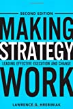 Making Strategy Work: Leading Effective Execution and Change (2nd Edition)