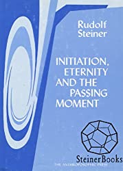 Initiation, Eternity, and the Passing Moment
