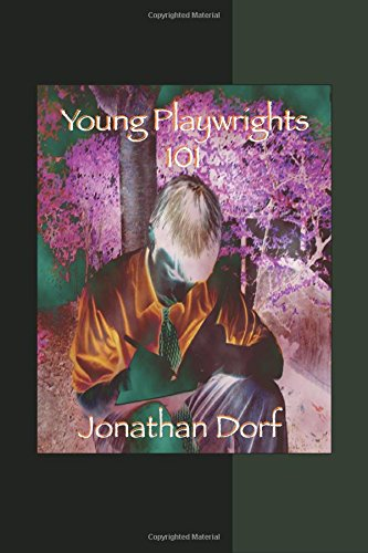 Download Young Playwrights 101: a practical guide for young playwrights and those who teach them PDF