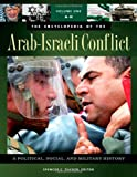 img - for The Encyclopedia of the Arab-Israeli Conflict [4 volumes]: A Political, Social, and Military History book / textbook / text book
