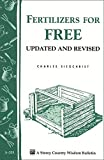 Fertilizers for Free: Storey's Country Wisdom Bulletin A-203 (Storey Country Wisdom Bulletin, A-203)