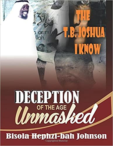 Amazon com: THE T B  JOSHUA I Know: Deception Of The Age Unmasked