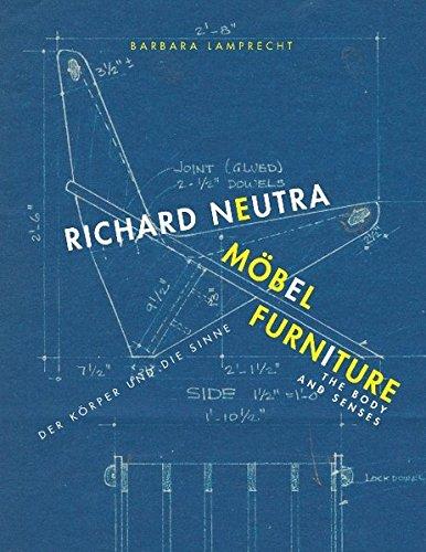 Richard Neutra: Furniture: The Body and Senses