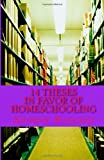 14 Theses in Favor of Homeschooling, Andrew Bushard, 1490389717